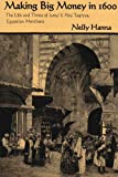 Making Big Money in 1600: The Life and Times of Isma'il Abu Taqiyya, Egyptian Merchant (Middle East Studies Beyond Dominant Paradigms)