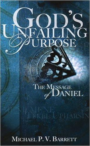 God's Unfailing Purpose: The Message of Daniel by Michael P V Barrett (2003-12-30)