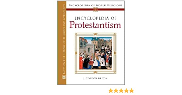 Amazon encyclopedia of protestantism encyclopedia of world amazon encyclopedia of protestantism encyclopedia of world religions ebook j gordon melton founderdirector j gordon melton kindle store fandeluxe Image collections
