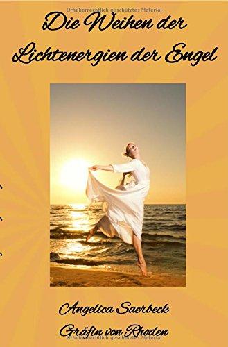 Die Weihen der Lichtenergien der Engel: Die Energien der Engel