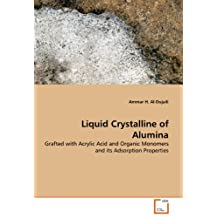 Liquid Crystalline of Alumina: Grafted with Acrylic Acid and Organic Monomers and its Adsorption Properties