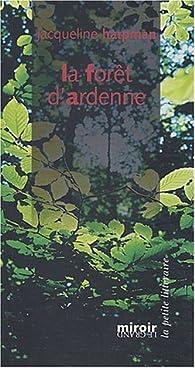 La Forêt d'Ardenne par Jacqueline Harpman