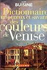 Dictionnaire amoureux et savant des couleurs de Venise par Buisine
