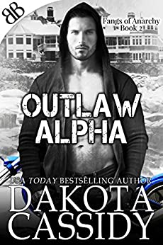 Outlaw Alpha (Fangs of Anarchy Book 2) by [Cassidy, Dakota]