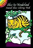 Alice in Wonderland Stained Glass Coloring Book (Dover Stained Glass Coloring Book)