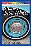 A Quiet Blue Wheel, , 0983334617