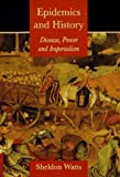 img - for Epidemics and History: Disease, Power and Imperialism by Watts Dr. Sheldon (1997-12-22) Hardcover book / textbook / text book