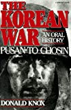 Front cover for the book The Korean War: Pusan to Chosin: An Oral History by Donald Knox