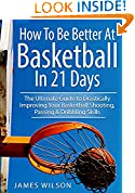 How to Be Better At Basketball in 21 days