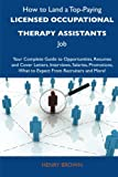 How to Land a Top-Paying Licensed Occupational Therapy Assistants Job, Henry Brown, 1486121748