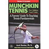 Munchkin Tennis For Children 9 and Under: A Parents' Guide to Teaching Tennis Fundamentals