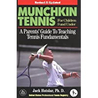 Munchkin Tennis: A Parent's Guide to Teaching Tennis Fundamentals
