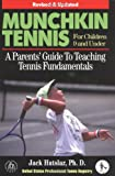 Munchkin Tennis For Children 9 and Under: A Parents' Guide to Teaching Tennis Fundamentals offers