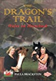 The Dragon's Trail: Wales on Horseback