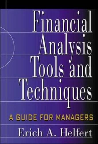 Financial Analysis Tools and Techniques: A Guide for Managers by Erich A Helfert