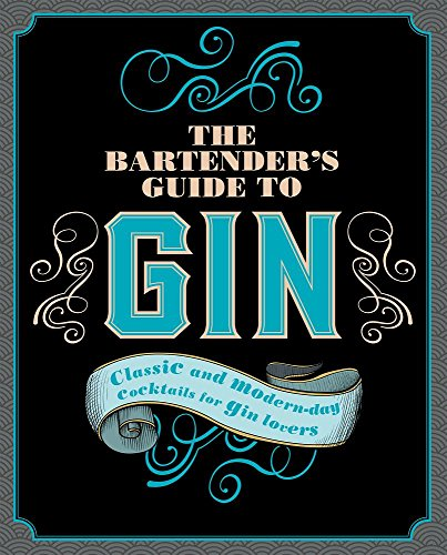 The Bartender's Guide to Gin: Classic and Modern-day Cocktails for Gin Lovers by Love Food