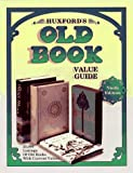 Huxford's Old Book Value Guide, Bob Huxford and Sharon Huxford, 089145781X