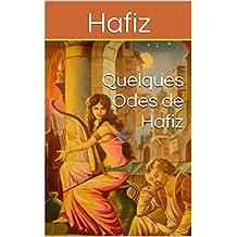 Quelques Odes de Hafiz (French Edition)