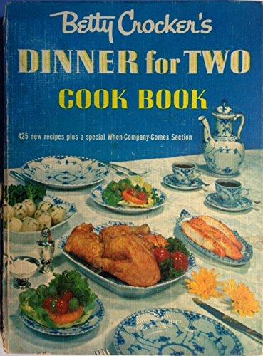 Betty Crocker's Dinner for Two Cook Book by Betty Crocker