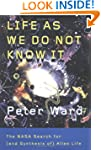 Life As We Do Not Know It