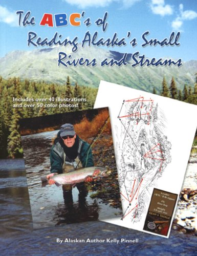 The ABC's of Reading Alaska's Small Rivers and Streams pdf