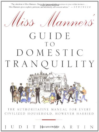 Read Online Miss Manners' Guide to Domestic Tranquility: The Authoritative Manual for Every Civilized Household, However Harried pdf epub