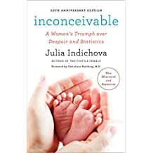 Inconceivable, 20th Anniversary Edition: A Woman's Triumph over Despair and Statistics