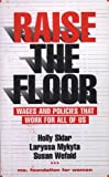 Raise the Floor, Holly Sklar and Laryssa Mykyta, 0896086836