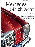 Mercedes Strich-Acht: W 114/115 – Typengeschichte und Technik