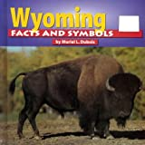 img - for Wyoming Facts and Symbols (The States & Their Symbols (Before 2003)) book / textbook / text book