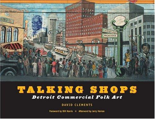 Talking Shops: Detroit Commercial Folk Art (Great Lakes Books Series)