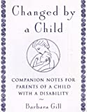 Changed by a Child, Barbara Gill, 0385482426