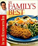 img - for My Family's Best: In the Kitchen with Bob (Bob Bowersox Cookbooks) book / textbook / text book