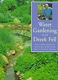 Water Gardening with Derek Fell, Derek Fell, 156799556X
