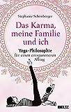Das Karma, meine Familie und ich: Yoga-Philosophie für einen entspannteren Alltag