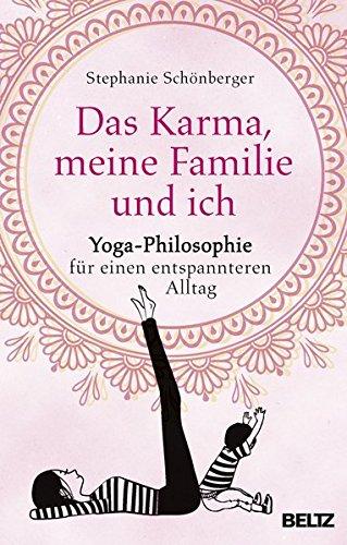 Das Karma, meine Familie und ich: Yoga-Philosophie für einen entspannteren Alltag Taschenbuch – 1. August 2018 Stephanie Schönberger Beltz 3407864353 Entspannung; Ratgeber