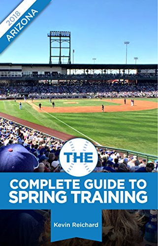 Amazon the complete guide to spring training 2018 arizona the complete guide to spring training 2018 arizona by reichard kevin fandeluxe Images