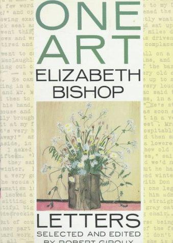 One Art: Letters of Elizabeth Bishop