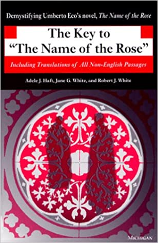 The Key to The Name of the Rose Including Translations of All NonEnglish Passages Ann Arbor Paperbacks