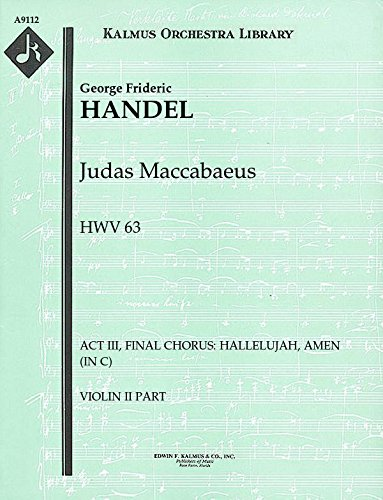 Judas Maccabaeus, HWV 63 (Act III, Final Chorus: Hallelujah, Amen (in C)): Violin II part (Qty 4) [A9112]