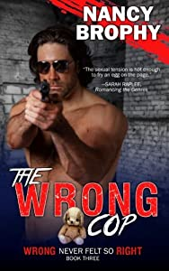 The Wrong Cop (Wrong Never Felt So Right) (Volume 3)