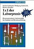 1 x 1 der Laborpraxis : Prozessorientierte Labortechnik fuer Studium und Berufausbildung, Eckhardt, Stefan and Gottwald, Wolfgang, 3527305734