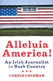 Best American Science Writing 2006s - Alleluia America!: An Irish Journalist in Bush Country Review