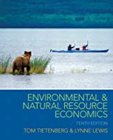 Environmental & Natural Resource Economics, 10th Edition