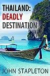 Thailand: Deadly Destination