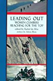 Leading Out: Women Climbers Reaching for the Top