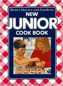 New Junior Cookbook Better Homes And Gardens By Better Homes And Gardens 1989 09 03 Better