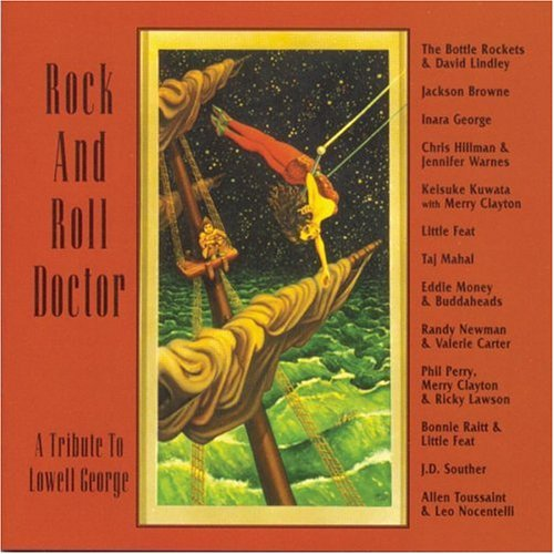 Rock and Roll Doctor: A Tribute to Lowell George