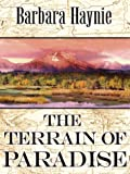The Terrain of Paradise, Barbara Haynie, 0786244747