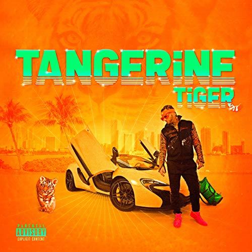 - Tangerine Tiger [Explicit]